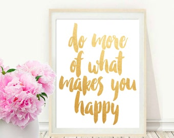 Digital Download, Do More Of What Makes You Happy, Art Print, Motivational Print, Typography Poster, Inspirational Quote, Printable Wall Art