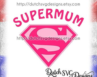 Cutting file Supermum, in Jpg Png SVG EPS DXF, for Cricut & Silhouette, super mum, mother, mother's day, schneideplotter, vector diy