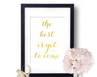 The Best is yet to come, Wall Art, Real foil Art, Gold Foil, heart Print, Inspirational Quote, Gold Home Decor