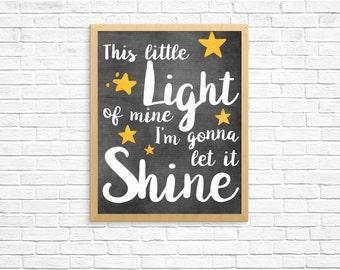 This Little Light of Mine I'm Gonna Let it Shine -- Nursery Print -- Instant Download Digital File