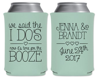 Wedding Can Coolers Beverage Insulators Custom Wedding Favors | We Said The I Do's Now It's Time For The Booze Can Holder | READ DESCRIPTION