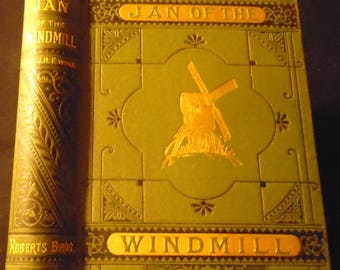 Jan of the Windmill Juliana Horatio Ewing First Edition Antique Hardcover Literary Classic by 1876 Fiction Rare Victorian Decorative Binding