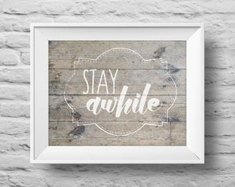 STAY AWHILE unframed Typographic poster, inspirational print, cozy home, welcome, guest room, living room wall decor, quote art. (R&R0160)
