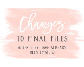 Additional Changes to Final Files After They Have Been Emailed