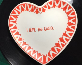 Decorative Heart Plate - I hope you choke