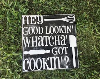 "Hey Good Lookin' Whatcha' Got Cookin-12""x12"" Size"