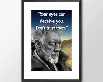 Star Wars Art - Obiwan - Your eyes can deceive you -  Print - BUY 2 Get 1 FREE