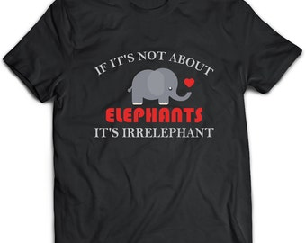 Elephant T-Shirt. Elephant tee present. Elephant tshirt gift idea. - Proudly Made in the USA!