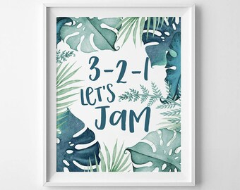 Wall Art Printable, 3-2-1 Let's Jam, tropical print, teal print, DIY wall art, philodendron print, 8 x 10in, quote print, inspirational, fun