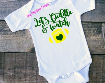 Let's Cuddle and Watch Football, Green Bay Packers Shirt for baby, Packers shirt for girl, Packers baby shower gift, Green Bay Packers shirt
