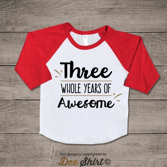 Third birthday t-shirt; 3rd birthday shirt; kids b-day tee; 3 year old infant newborn outfit; three awesome new year; cute gift for boy girl