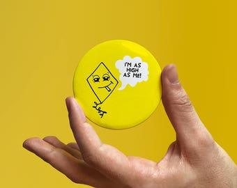 Yellow Badge 'High as a Kite'