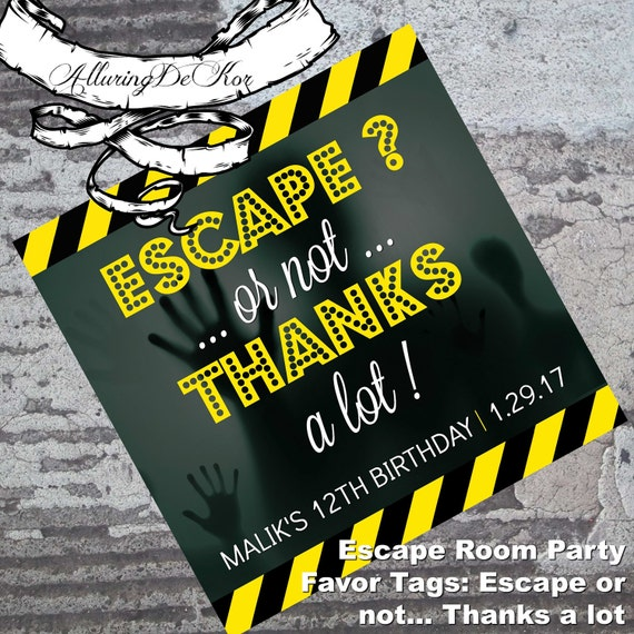 Escape room party favor tag escape or not thanks a lot for Escape room party