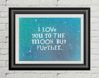 I love you to the moon but further Print