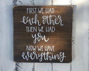 First We Had Each Other - Wood Sign | Custom Wood Sign | Hand Painted Sign | Nursery Sign | Nursery Decor | Hand Lettering | Rustic Sign