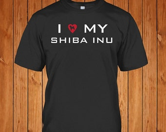 I Love my Shiba Inu - Shiba Inu T-Shirt | Gift for Dog Lover | Pet Gift | Shiba Inu Shirt | Dog Owner | Love Doge | Custom Tee | Any SIze