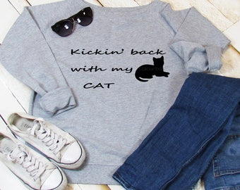 Kickin' back with my cat sweatshirt, cat lover, pet lover sweatshirt, cat sweatshirt