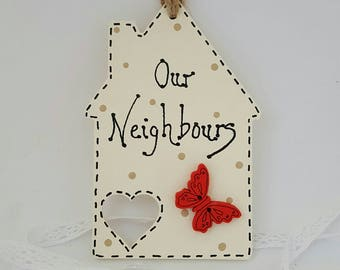 House plaque. House shape tag. New Neighbours. Gift for neighbours. Thank you gift for neighbours. House warming gift. Moving house gift