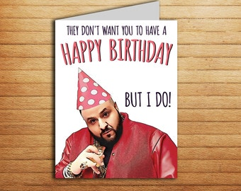 DJ Khaled Card Printable Happy Birthday Card for Boyfriend Birthday gift for Girlfriend Funny Rapper Hip Hop Cards Rap Music They Dont Want