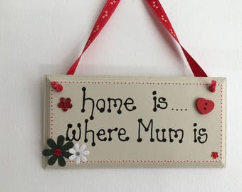 Home is where Mum handmade wooden gift plaque