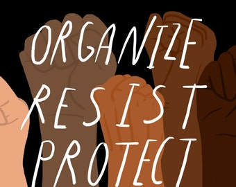 Organize, Resist, Protect 18 x 24 Download