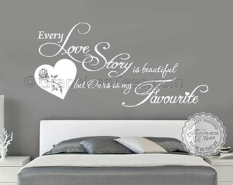 Every Love Story is Beautiful, Ours is my Favourite, Romantic Bedroom Wall Sticker Love Quote Wall Art Decor Decal