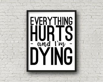 Everything Hurts and I'm Dying, Motivational Poster, Fitness Motivation, Motivational Quotes, Inspirational Wall Art, Printable Quote, Print