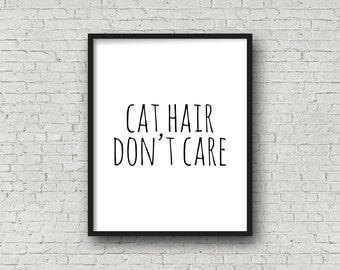 Cat Hair Don't Care, Instant Download, Digital Art Print, Minimalist Wall Art, Modern Home Decor, Cat Lover Gift,  Black and White Prints