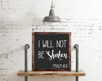 I will not be shaken Hand Painted Rustic Wood Sign Wall Decor Wall Hanging Psalm 16 8 Christian Gift Shabby Chic, Rustic Industrial Decor