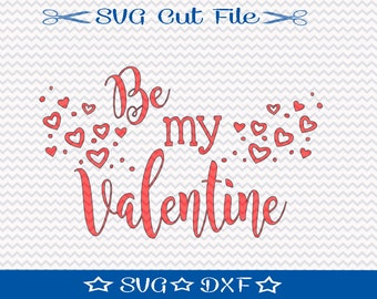 Valentines Day SVG Cut File, Be My Valentine SVG File, SVG for Silhouette, Valentine Svg Cut File