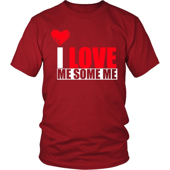 I Love Me Some Me 3 Shirts Unisex Shirt Inspirational Quotes Sayings