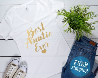 Best Auntie Ever Shirt - V neck Shirt - Best Aunt Ever Shirt - Best Aunt Shirt, Aunt Birthday Gift Shirt - New Aunt Gift ,Aunt Appreciation