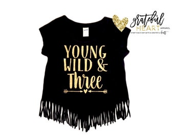 Young wild and three, Three year old shirt, Fringe shirt, Third birthday shirt, Girls third birthday, 3rd Birthday shirt, three shirt
