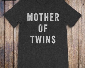 MOTHER OF TWINS Shirt, mom of boys shirt, shirt for moms, mother of girls shirt, cool mom shirt, wife, mom gift, wife gift, mothers day