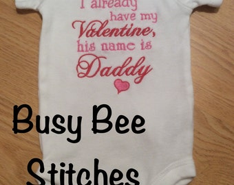I Already Have My Valentine, his Name is Daddy Onesie or Shirt