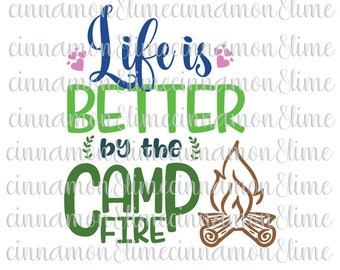Camping Svg, Life is Better by the Campfire Svg, Camper Svg, Camping Svg Design, Camping Svg Files, Campfire Svg, Summer Svg, Lake Svg