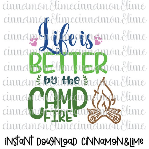 Camping Svg Life Is Better By The Campfire Svg Camper Svg