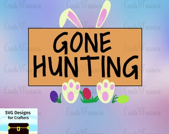 Easter SVG. Easter Hunt SVG, DXF. Cutting file for Cricut design space and Silhouette Cameo. Easter rabbit, Easter egg svg dxf, Gone Hunting