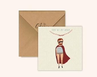 You're my hero by Chloe Joyce Designs
