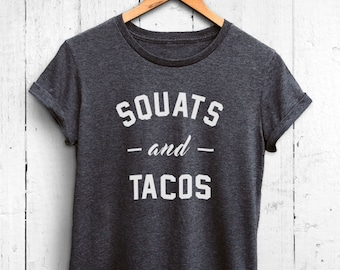 Squats and Tacos Womens Tshirt - Womens Foodie Tshirt, Foodie Gym Shirt, Foodie Shirt, Food Workout Shirt, Funny Gym Shirt, Exercise Tshirt