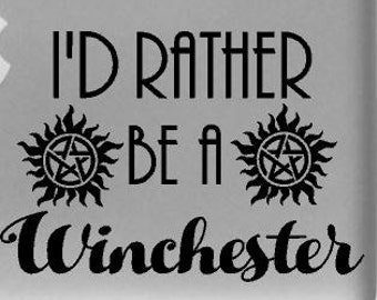I'd Rather Be a Winchester