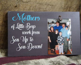 Mothers of Little Boys Work from Son Up til Son Down Rustic Style Picture Frame New Photo 4x6 Customized free Family Frames Fast Shipping