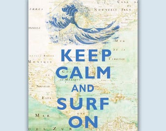 Surfing Decor, Nautical Art, Surf Art, Surfing Art, Map Art, Keep Calm Surf on poster, Gift for surfers,Surfing quote, Coastal Nautical Surf