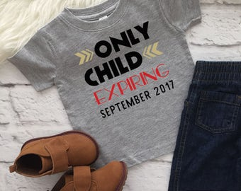 Only child expiring shirt | Baby announcement | Big sister announcement | Big brother announcement | New baby announcement | Sibling shirt