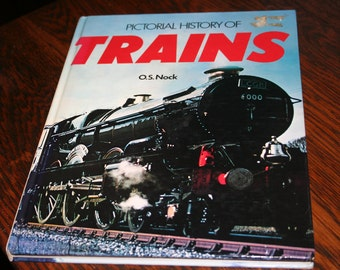 Pictorial History of Trains - 1979 Hardback - O.S. Nock