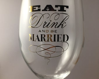 Eat, Drink and be Married decal