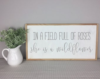 In a Field full of Roses, She is a wildflower | Baby Shower Gift | Nursery Sign | Baby Girl Nursery Sign