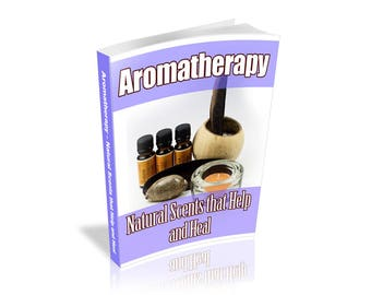 Aromatherapy - Natural Scents That Help And Heal - PDF Ebook
