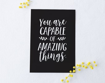 Typographic print, black and white | You are capable of amazing things