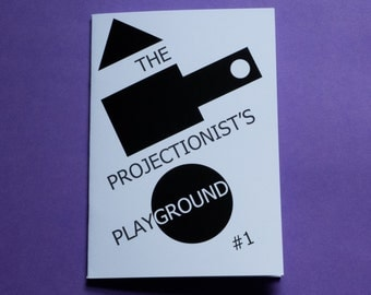 THE PROJECTIONIST'S PLAYGROUND zine - Issue 1 March 2017